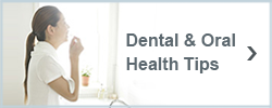 Dental & Oral Health Tips